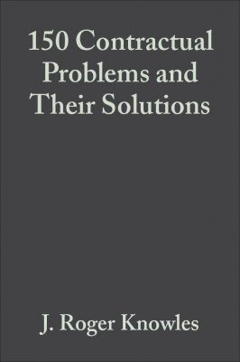 One Hundred and Fifty Contractual Problems and Their Solutions