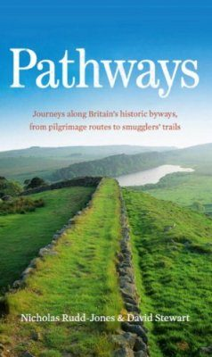 Pathways: Journeys along Britain's Historic Byways, from Pilgrimage Routes to Smuggler's Trails
