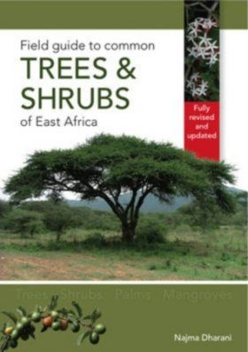 Field Guide to Common Trees and Shrubs of East Africa