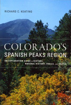Colorado's Spanish Peaks Region