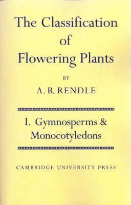 The Classification of Flowering Plants: Volume 1, Gymnosperms and Monocotyledons