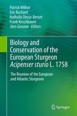Biology and Conservation of the European Sturgeon Acipenser sturio L. 1758