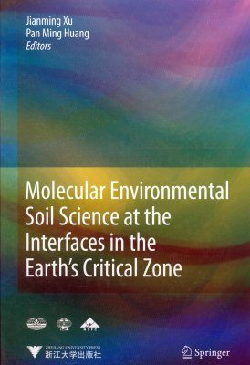Molecular Environmental Soil Science at the Interfaces in the Earth's Critical Zone