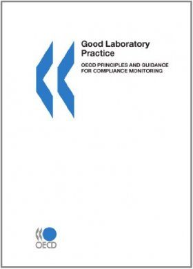 Good Laboratory Practice, OECD Principles and Guidance for Compliance Monitoring