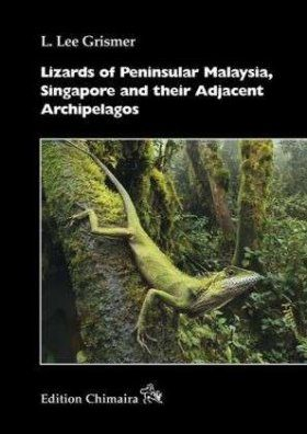 Lizards of Peninsular Malaysia, Singapore and their Adjacent Archipelagos