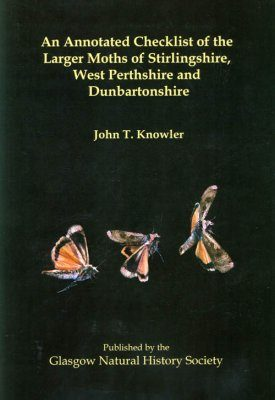 An Annotated Checklist of the Larger Moths of Stirlingshire, West Perthshire and Dunbartonshire