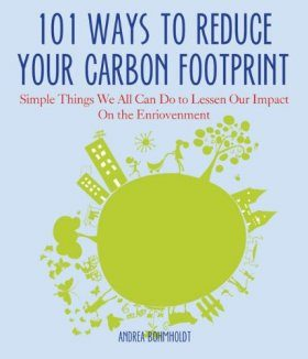 101 Ways to Reduce Your Carbon Footprint