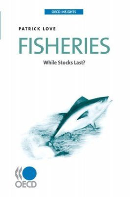 Fisheries: While Stocks Last?