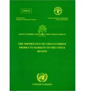 The Importance of Chinas Forest Products Markets to the UNECE Region