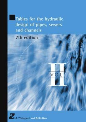Tables for the Hydraulic Design of Pipes, Sewers and Channels: Volume 2