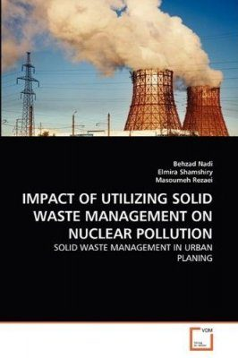 Impact of Utilizing Solid Waste Management on Nuclear Pollution