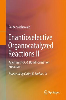 Enantioselective Organocatalyzed Reactions II