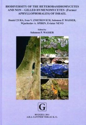 Biodiversity of the Heterobasidiomycetes and Non-Gilled Hymenomycetes (Former Aphyllophorales) of Israel