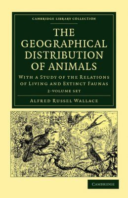 The Geographical Distribution of Animals (2-Volume Set)