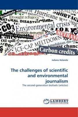 The Challenges of Scientific and Environmental Journalism