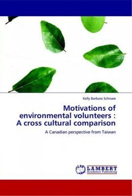 Motivations of Environmental Volunteers: A Cross Cultural Comparison