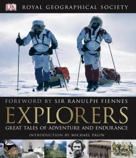 Explorers: Great Tales of Adventure and Endurance