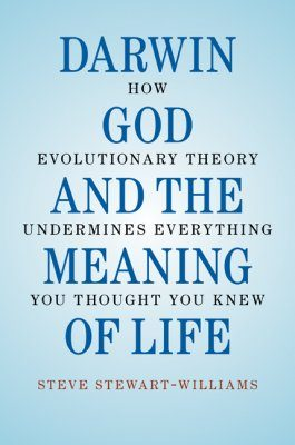Darwin, God, and the Meaning of Life