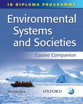IB Course Companion: Environmental Systems and Societies