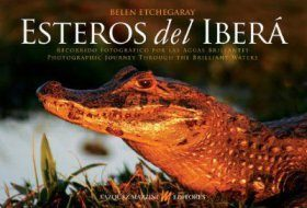 Esteros del Iberá: Photographic Journey Through the Brilliant Waters / Recorrido Fotografico por las Aguas Brilliantes