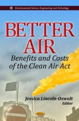 Better Air: Benefits and Costs of the Clean Air Act