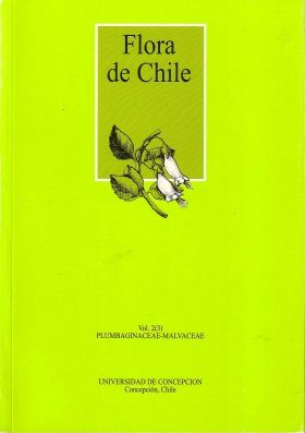 Flora de Chile, Volume 2, Fascicle 3: Plumbaginaceae - Malvaceae [Spanish]