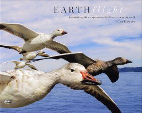 Earthflight: Breathtaking Photographs from a Bird's Eye View of the World
