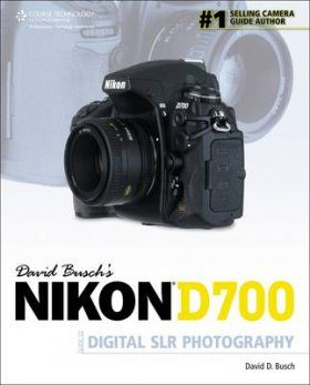David Busch's Nikon D700 Guide to Digital SLR Photography