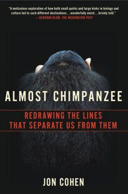 Almost Chimpanzee: Redrawing the Lines That Separate Us from Them