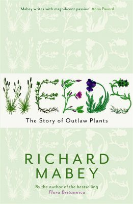 Weeds: The Story of Outlaw Plants