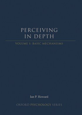 Perceiving in Depth, Volume 1: Basic Mechanisms