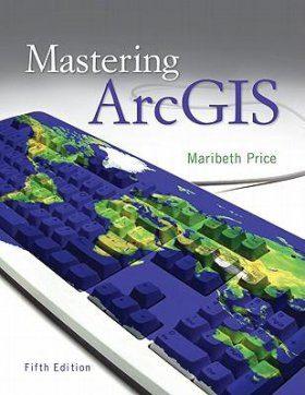Mastering ArcGIS (with Video Clips DVD-ROM)