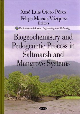 Biogeochemistry and Pedogenetic Process in Saltmarsh and Mangrove Systems