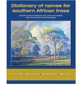 Dictionary of Names for Southern African Trees