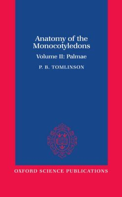 Anatomy of the Monocotyledons, Volume 2: Palmae