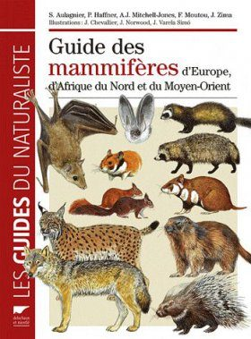 Guide des Mammifères d'Europe, d'Afrique du Nord et du Moyen-Orient [Mammals of Europe, North Africa and the Middle East]