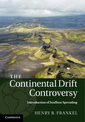 The Continental Drift Controversy, Volume 3