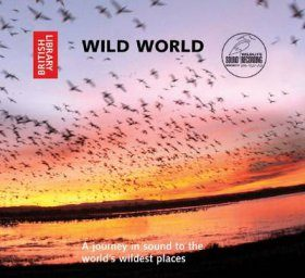 Wild World: A Journey in Sound to the World's Wildest Places (2CD)