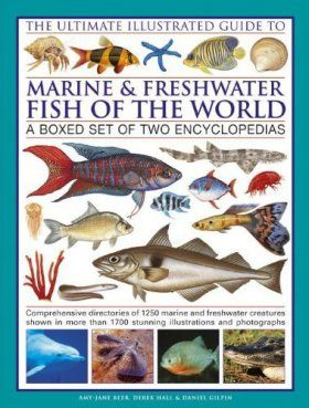 The Ultimate Illustrated Guide to Marine and Freshwater Fish of the World (2-Volume Set)