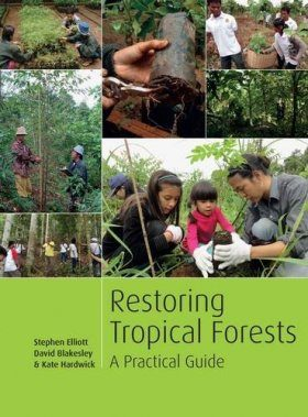 Restoring Tropical Forests: A Practical Guide [English]