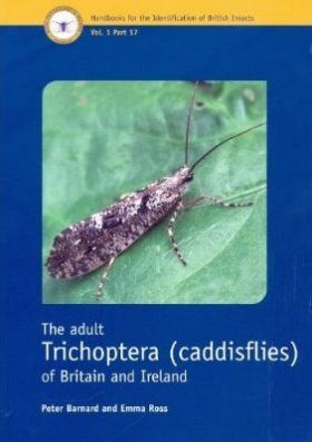 RES Handbook, Volume 1, Part 17: The Adult Trichoptera (Caddisflies) of Britain and Ireland