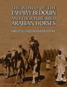 The World of the Tahawy Bedouin and Their Pure-bred Arabian Horses