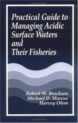 Practical Guide to Managing Acidic Surface Waters and Their Fisheries