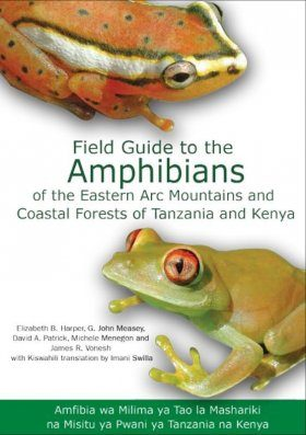 Field Guide to Amphibians of the Eastern Arc Mountains and Coastal Forests of Tanzania and Kenya