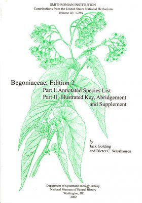 Begoniaceae: Part I: Annotated Species List - Part II: Illustrated Key, Abridgement and Supplement