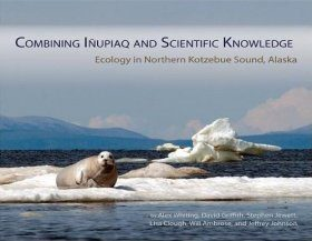 Combining Inupiaq and Scientific Knowledge