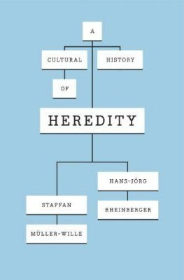 A Cultural History of Heredity
