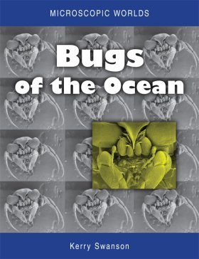 Microscopic Worlds, Volume 1: Bugs of the Ocean
