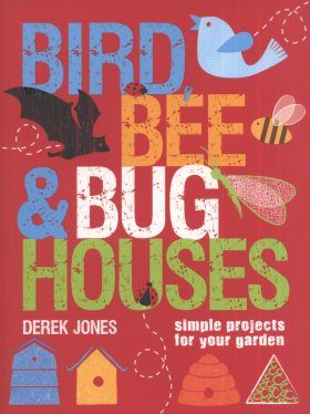 Bird, Bee & Bug Houses