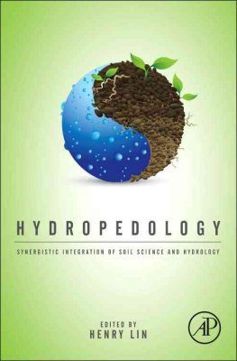 Hydropedology: Synergistic Integration of Soil Science and Hydrology